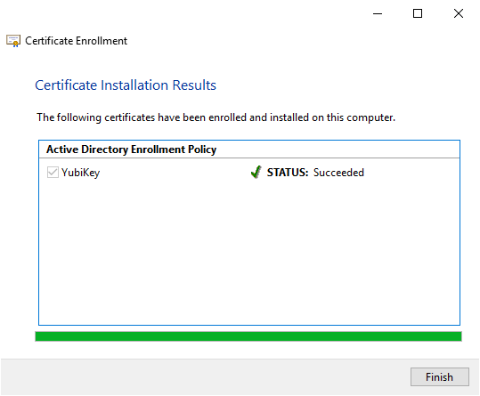Certificate Enrollment  Certificate Installation Results  The following certificates have been enrolled and installed on this computer.  Active Directory Enrollment Policy  YubiKey  STATUS: Succeeded  Finish